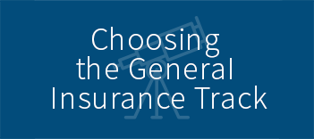 Choosing the general insurance track